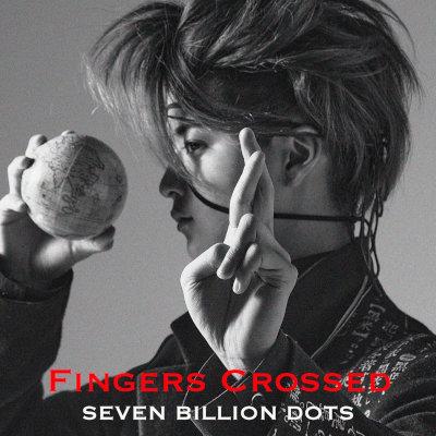 Seven Billion Dots - Fingers Crossed rar