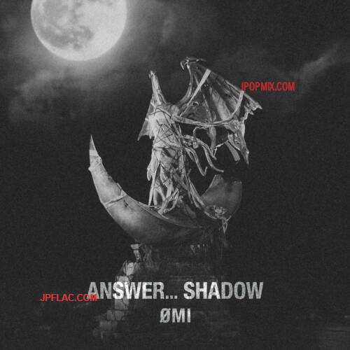 [Single] ØMI – ANSWER. SHADOW [FLAC + MP3 320 / WEB]