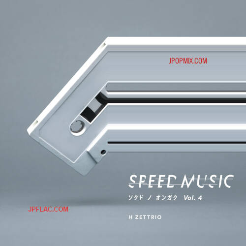 H ZETTRIO - SPEED MUSIC ソクドノオンガク vol. 4 rar