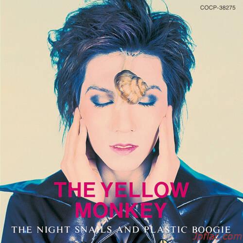 THE YELLOW MONKEY - 夜行性のかたつむり達とプラスチックのブギー ~THE NIGHT SNAILS AND PLASTIC BOOGIE~ (Remastered) rar