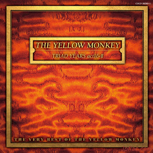THE YELLOW MONKEY - Triad Years Act I & II : The Very Best of the Yellow Monkey (Remastered) rar